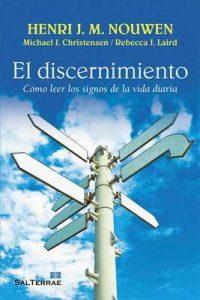 El Discernimiento. Cómo leer los signos de la vida diaria (El Pozo de Siquem nº 329) – Henri J. M. Nouwen, Michale J. Christensen, Rebecca J. Laird, Blanca Arias Badia [ePub & Kindle]