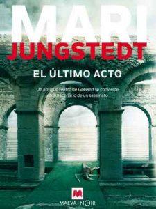 El último acto (MAEVA noir) – Mari Jungstedt, Puerta Alicia Quinta [ePub & Kindle]