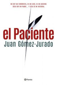 El Paciente (Volumen independiente) – Juan Gómez-Jurado [ePub & Kindle]