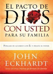 El Pacto de Dios Con Usted Para Su Familia: Póngase de acuerdo con El y desate su poder – John Eckhardt [ePub & Kindle] [English]