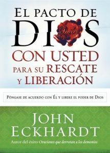 El Pacto de Dios con usted para su rescate y liberación: Póngase de acuerdo con El y libere el poder de Dios – John Eckhardt [ePub & Kindle]
