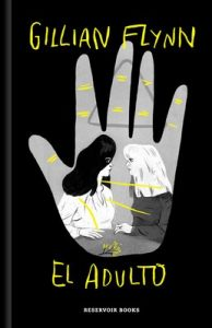 El adulto – Gillian Flynn [ePub & Kindle]