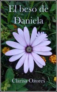El beso de Daniela – Clarisa Ozores [ePub & Kindle]