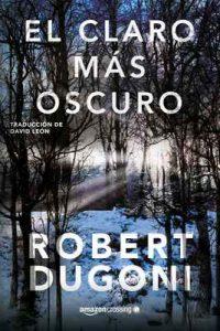 El claro más oscuro (Tracy Crosswhite nº 3) – Robert Dugoni, David León [ePub & Kindle]