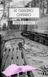 El cuaderno olvidado – Anabella D'Angelo, Asesoría Literaria Alfa [ePub & Kindle]