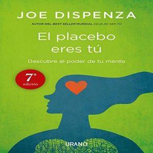 El placebo eres tú – Joe Dispenza [Narrado por Albert Cortés] [Audiolibro] [Español]