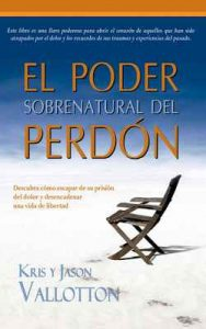 El poder sobrenatural del perdón – Jason Vallotton, Kris Vallotton [ePub & Kindle]