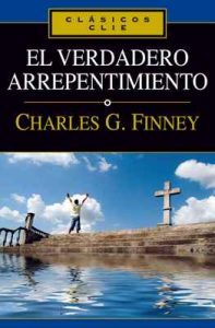 El verdadero arrepentimiento (Clasicos Clie) – Charles G. Finney [ePub & Kindle]