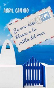 En una casa blanca a la orilla del mar – Abril Camino [ePub & Kindle]