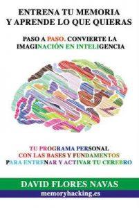 Entrena tu Memoria y Aprende lo que quieras – David Flores Navas [ePub & Kindle]