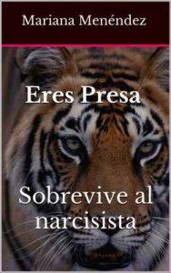 Eres Presa Sobrevive al narcisista (Narcisismo nº 1) – Mariana Menéndez [ePub & Kindle]