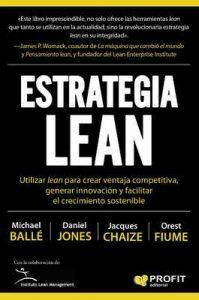 Estrategia Lean : Utilizar Lean para crear ventaja competitiva, generar innovación y facilitar el crecimiento sostenible – Michael Ballé, Daniel T. Jones [ePub & Kindle]