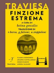Finzione estrema (Traviesa) – Betina González, Ariadna Castellarnau [ePub & Kindle] [Italian]