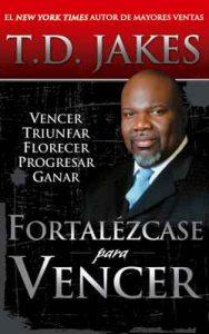 Fortalezcase para Vencer – T.D. Jakes, Carlos Mauricio Páez [ePub & Kindle]