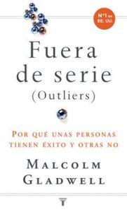 Fuera de serie: Por qué unas personas tienen éxito y otras no – Malcolm Gladwell [ePub & Kindle]