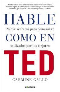 Hable como en TED: Nueve secretos para comunicar utilizados por los mejores – Carmine Gallo [ePub & Kindle]
