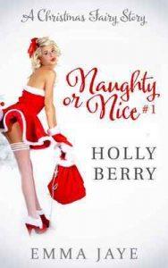 Holly Berry (Naughty or Nice? #1): A Christmas Fairy Story – Emma Jaye [ePub & Kindle] [English]