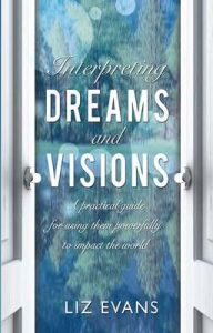 Interpreting Dreams and Visions: A practical guide – Liz Evans [ePub & Kindle] [English]