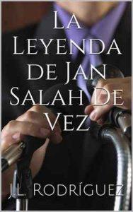 La Leyenda de Jan Salah De Vez – J.L. Rodríguez [ePub & Kindle]