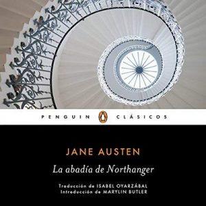 La abadía de Northanger – Jane Austen, Isabel Oyarzábal, Marilyn Butler [Narrado por  Nerea Alfonso] [Audiolibro] [Español]