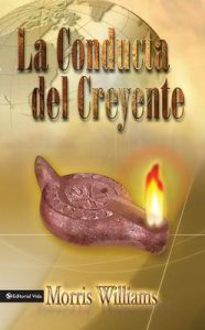 La conducta del creyente – Morris Williams [ePub & Kindle]