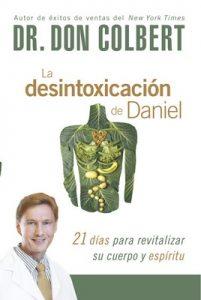 La desintoxicación de Daniel: 21 días para revitalizar su cuerpo y espíritu – Don Colbert [ePub & Kindle]