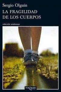 La fragilidad de los cuerpos (Volumen independiente) – Sergio Olguín [ePub & Kindle]