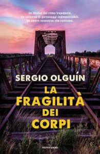 La fragilità dei corpi – Sergio Olguín [ePub & Kindle] [Italian]