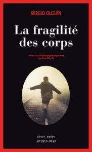 La fragilité des corps (Actes noirs) – Sergio Olguin, Amandine Py [ePub & Kindle] [French]