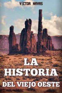 La historia del Viejo Oeste – Víctor Navas [ePub & Kindle]