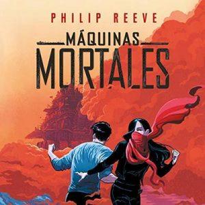 Máquinas mortales: Motores Mortales Serie, Libro 1 – Philip Reeve [Narrado por Raúl Llorens] [Audiolibro] [Español]