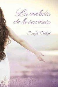 La melodía de la inocencia – Sofía Ortega Medina [ePub & Kindle]
