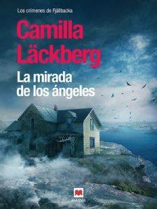 La mirada de los ángeles (Los crímenes de Fjällbacka nº 8) – Camilla Läckberg, Carmen Montes Cano [ePub & Kindle]