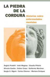 La piedra de la cordura: Historias sobre enfermedades mentales – Angela Pradelli, Ariel Magnus [ePub & Kindle]