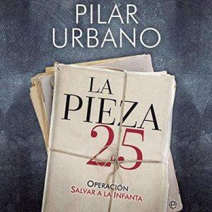 La pieza 25 – Pilar Urbano [Narrado por Mabel Jimenez] [Audiolibro] [Español]