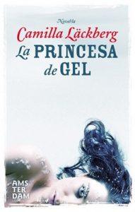 La princesa de gel (Amsterdam) – Camilla Läckberg, Meritxell Pucurull Calvo [ePub & Kindle] [Catalán]