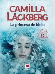 La princesa de hielo 10 Aniversario (MAEVA noir) – Camilla Läckberg, Carmen Montes Cano [ePub & Kindle]