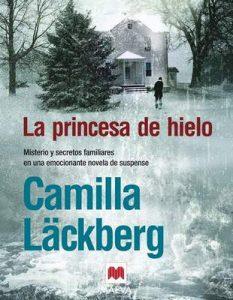 La princesa de hielo (Los crímenes de Fjällbacka nº 1) – Camilla Läckberg, Carmen Montes [ePub & Kindle]