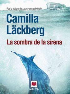 La sombra de la sirena (Los crímenes de Fjällbacka nº 6) – Camilla Läckberg, Carmen Montes [ePub & Kindle]