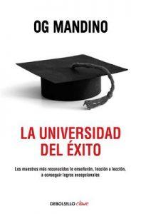La universidad del éxito: Los maestros más reconocidos le enseñarán, lección a lección, a conseguir logros – Og Mandino [ePub & Kindle]