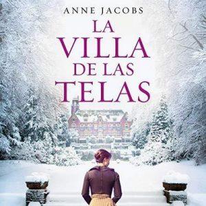 La villa de las telas – Anne Jacobs, Marta Mabres Vicens [Narrado por Lara Ullod] [Audiolibro] [Español]
