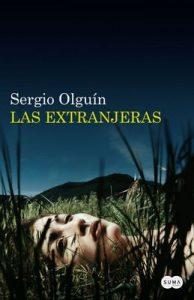 Las extranjeras (Verónica Rosenthal #2) – Sergio Olguín [ePub & Kindle]