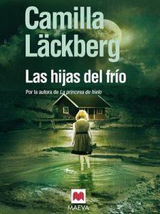 Las hijas del frío (Los crímenes de Fjällbacka nº 3) – Camilla Läckberg, Carmen Montes Cano [ePub & Kindle]