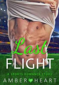 Last Flight: A Sports Romance Story – Amber Heart [ePub & Kindle] [English]