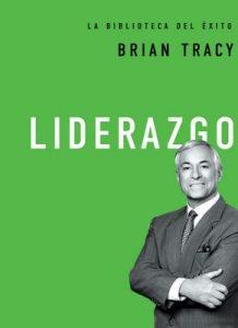 Liderazgo (La biblioteca del éxito) – Brian Tracy [ePub & Kindle]