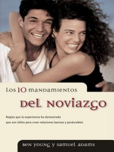 Los 10 mandamientos del noviazgo – Ben Young, Samuel Adams [ePub & Kindle]