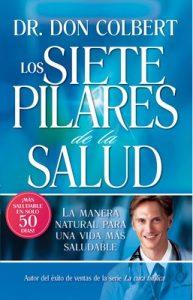 Los Siete Pilares De La Salud: La manera natural para una vida más saludable – Don Colbert [ePub & Kindle]