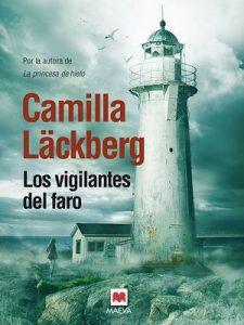Los vigilantes del faro (Los crímenes de Fjällbacka nº 7) – Camilla Läckberg, Carmen Montes Cano [ePub & Kindle]