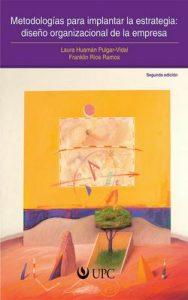 Metodologías para implantar la estrategia: diseño organizacional de la empresa – Laura Huamán Pulgar-Vidal, Franklin Rios Ramos [ePub & Kindle]