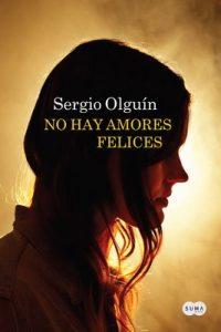 No hay amores felices (Verónica Rosenthal #3) – Sergio Olguín [ePub & Kindle]